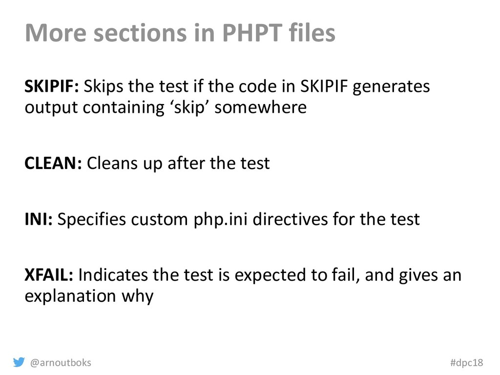@arnoutboks #dpc18 More sections in PHPT files ...
