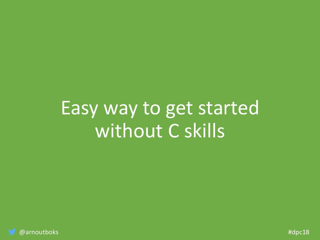 @arnoutboks #dpc18 Easy way to get started with...