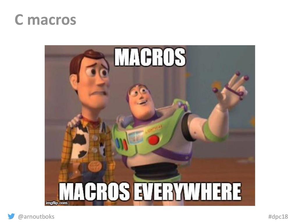 @arnoutboks #dpc18 C macros