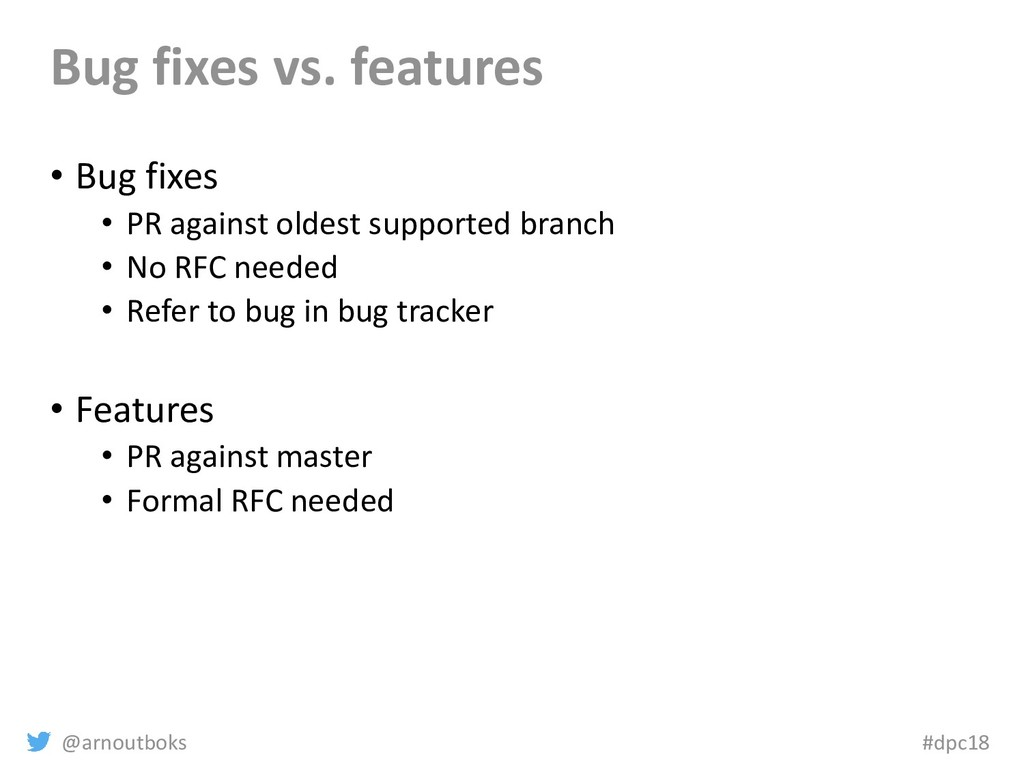@arnoutboks #dpc18 Bug fixes vs. features • Bug...