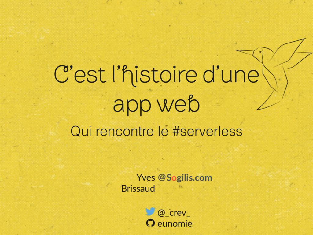 C'est l'histoire d'une app web Qui rencontre le...