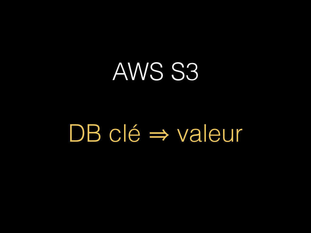 AWS S3 DB clé 㱺 valeur