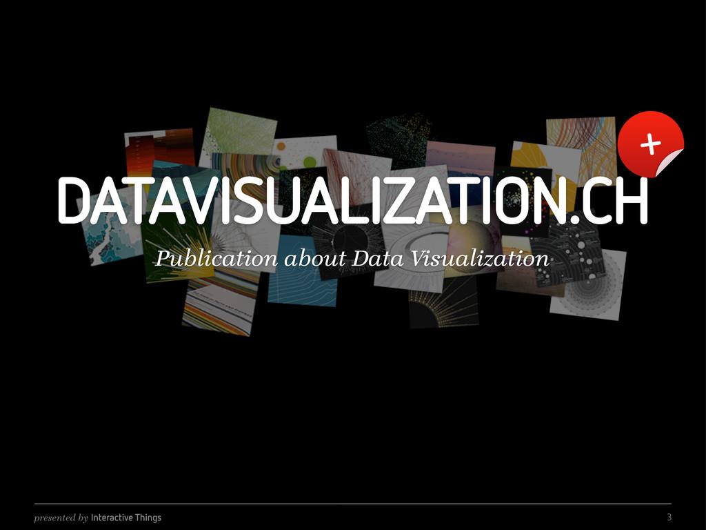 presented by Interactive Things DATAVISUALIZATI...