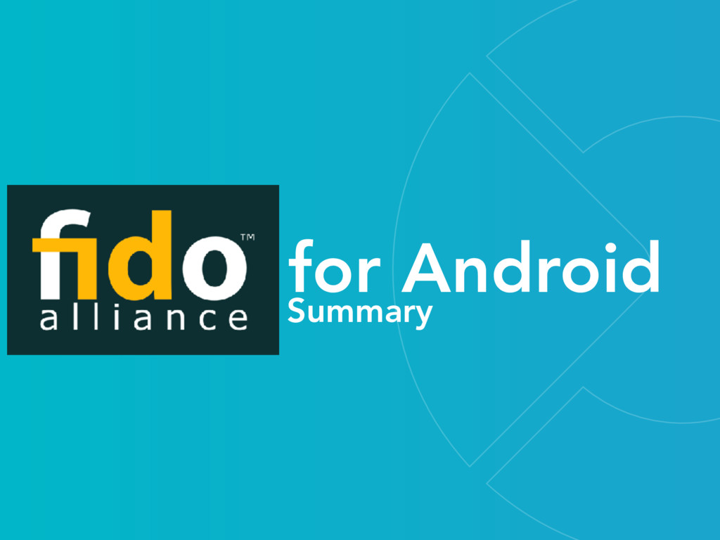 AuthN for Android Summary