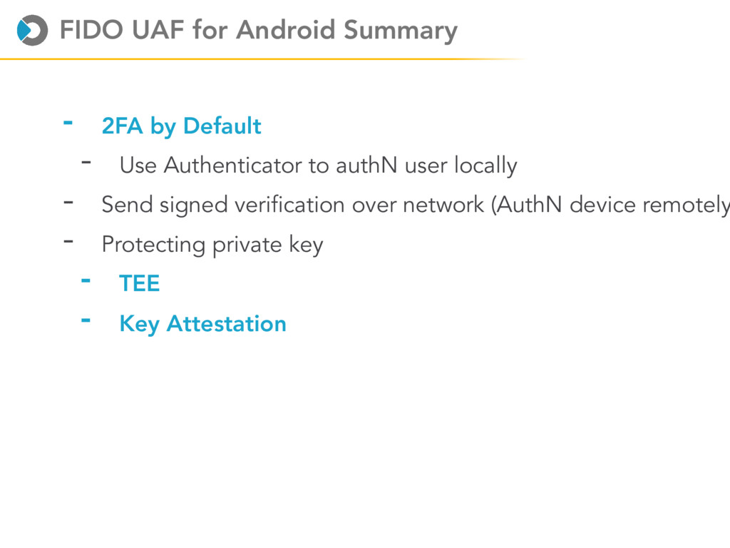 FIDO UAF for Android Summary - 2FA by Default -...