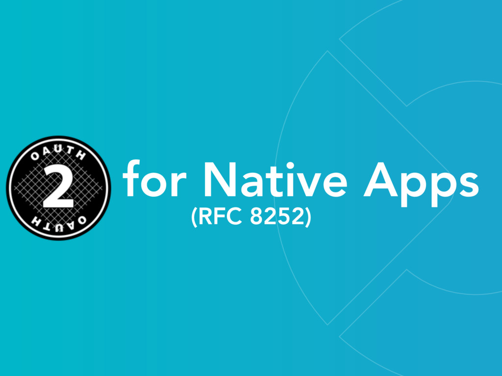 for Native Apps (RFC 8252)
