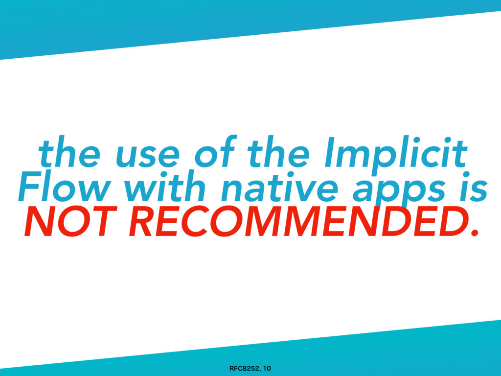 the use of the Implicit Flow with native apps i...