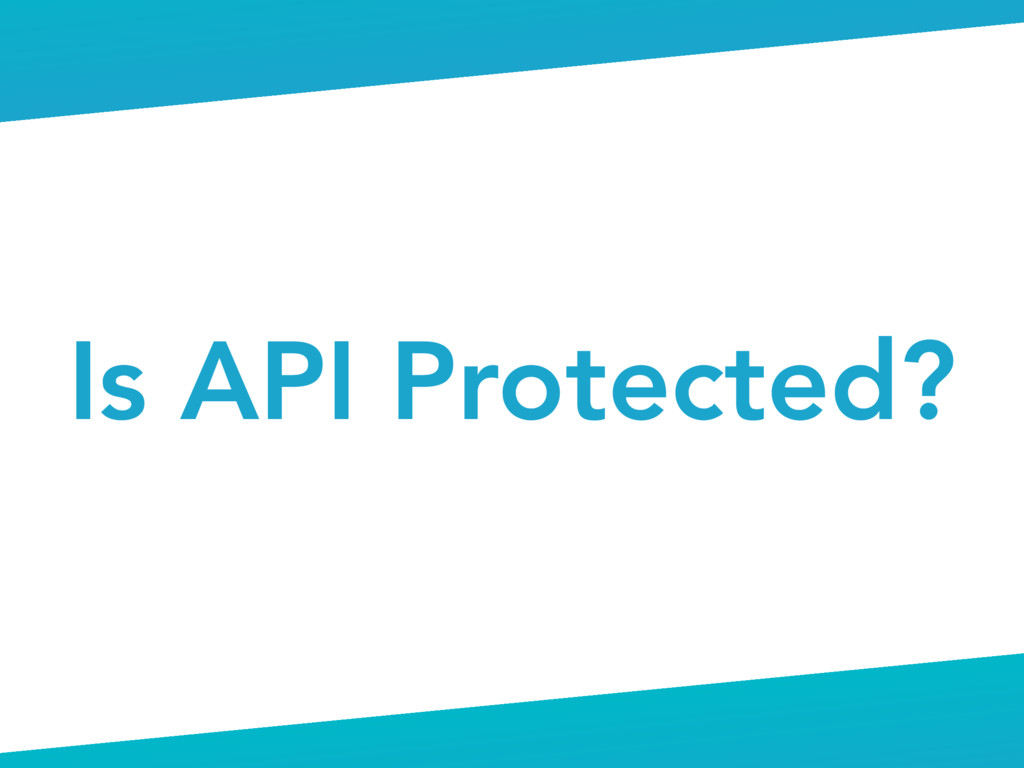 Is API Protected?