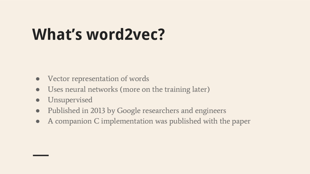 What's word2vec? ● Vector representation of wor...