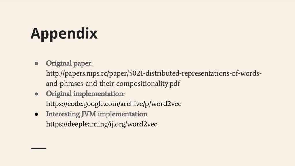 Appendix ● Original paper: http://papers.nips.c...