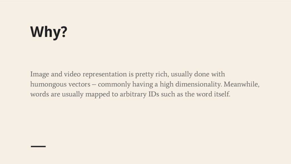 Why? Image and video representation is pretty r...