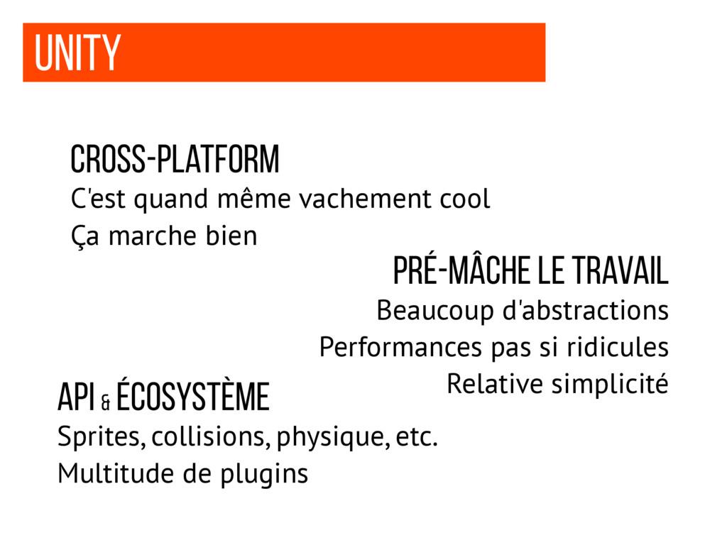 Unity Cross-platform C'est quand même vachement...