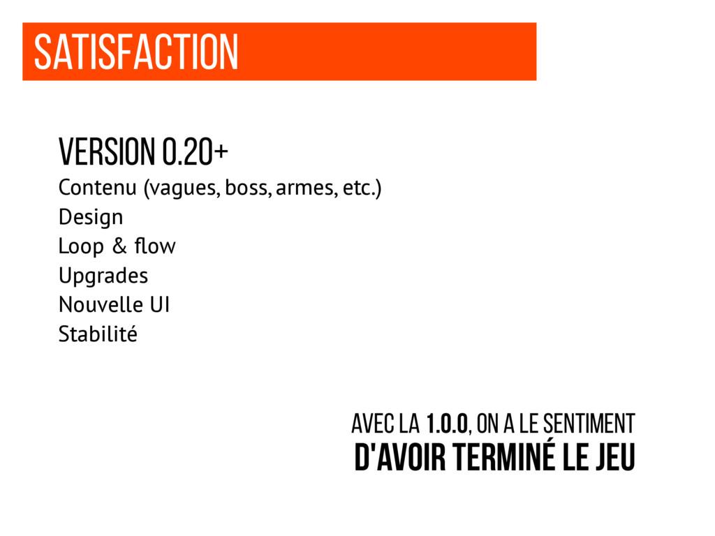 Satisfaction Version 0.20+ Contenu (vagues, bos...