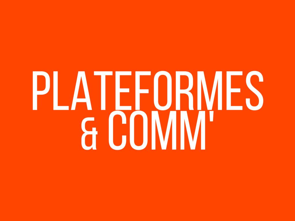 PLATeFORMES & comm'