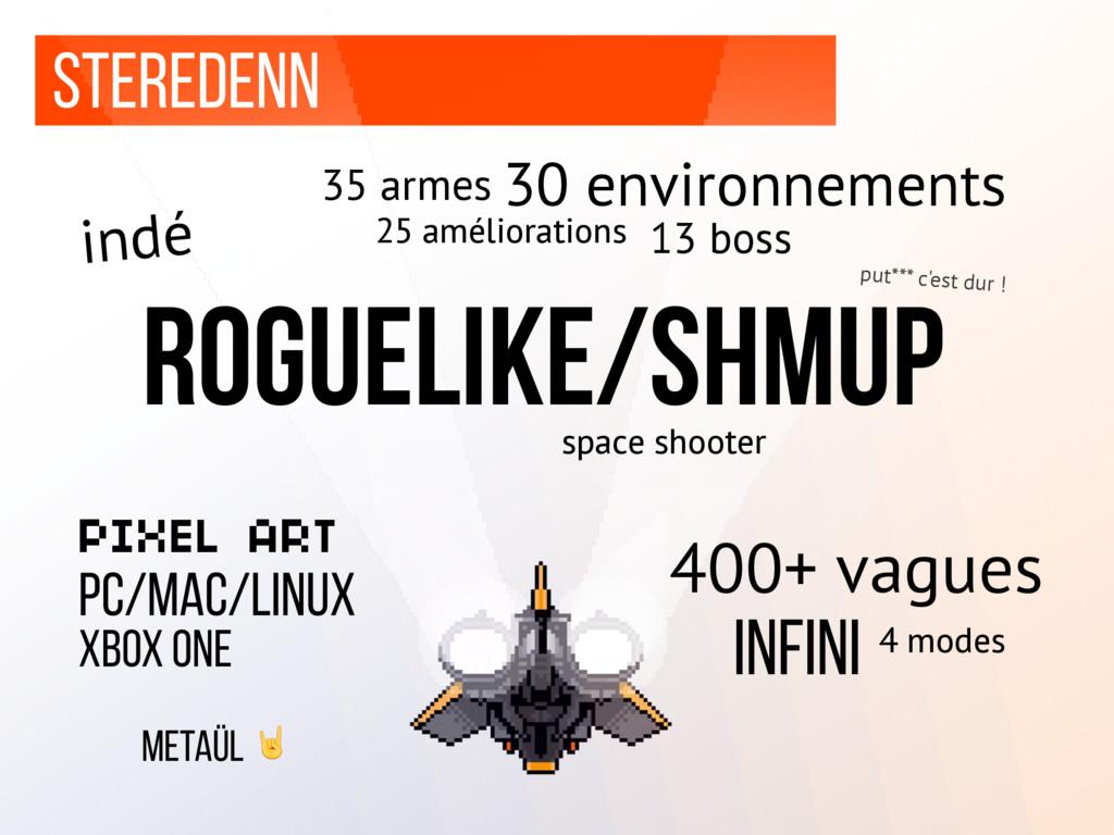 Steredenn roguelike/shmup space shooter 35 arme...