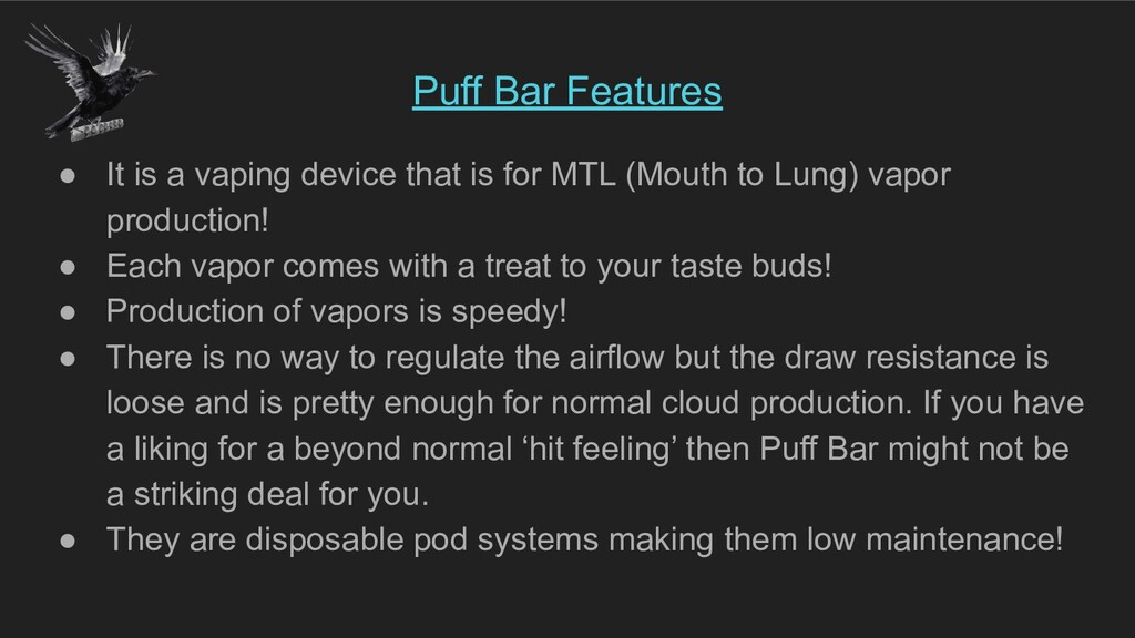 Puff Bar Features ● It is a vaping device that ...