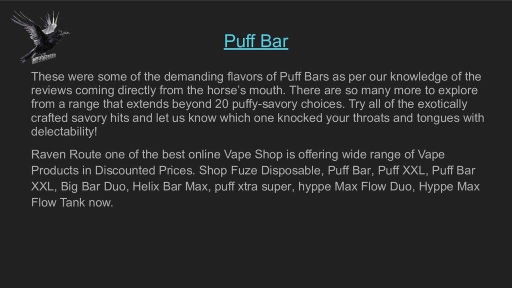 Puff Bar These were some of the demanding flavo...