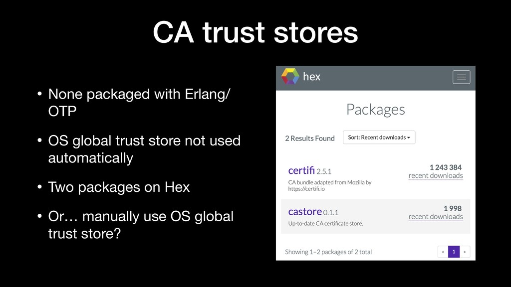 CA trust stores • None packaged with Erlang/ OT...