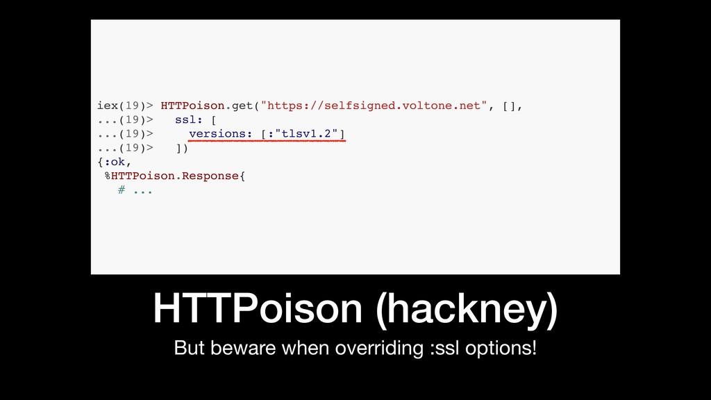 HTTPoison (hackney) But beware when overriding ...