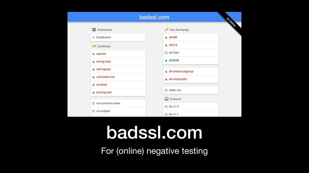 badssl.com For (online) negative testing