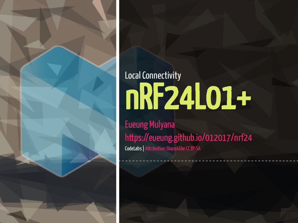 1 / 51 Local Connectivity nRF24L01+ Eueung Muly...