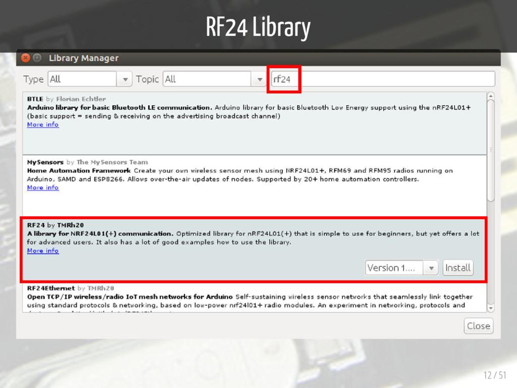RF24 Library 12 / 51