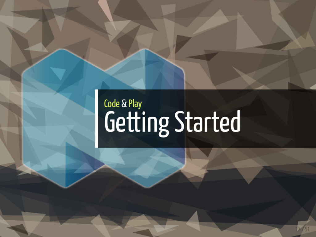 Code & Play Getting Started 17 / 51