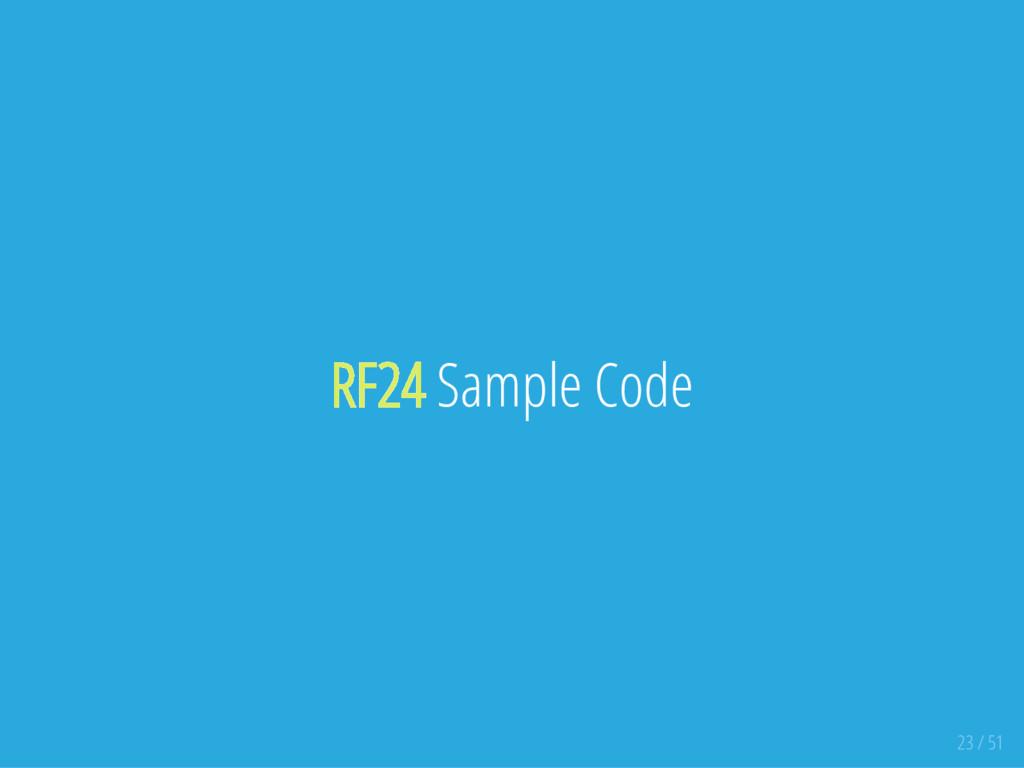 RF24 Sample Code 23 / 51