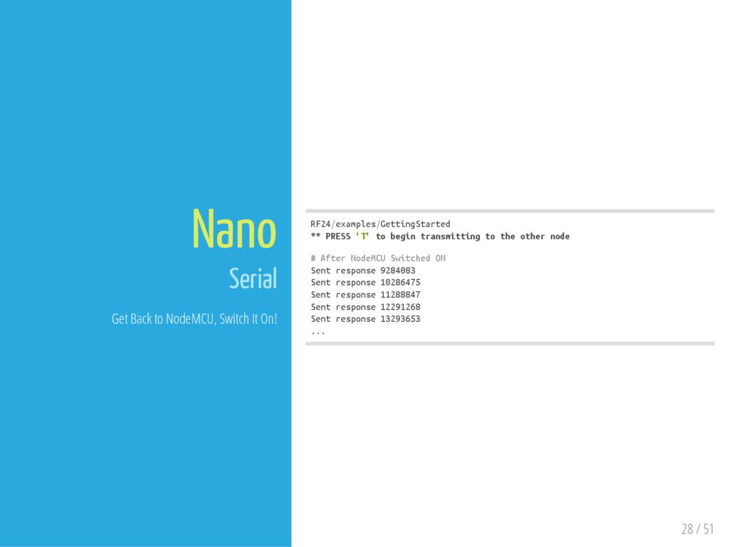 28 / 51 Nano Serial Get Back to NodeMCU, Switch...