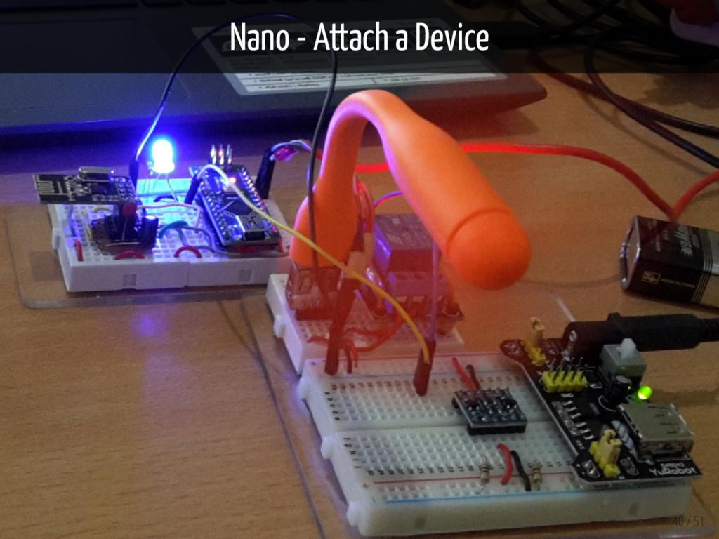 Nano - Attach a Device 40 / 51