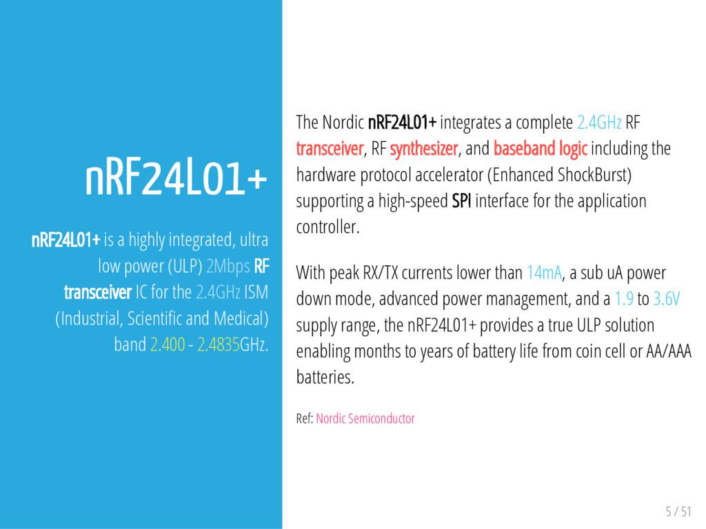 5 / 51 nRF24L01+ nRF24L01+ is a highly integrat...