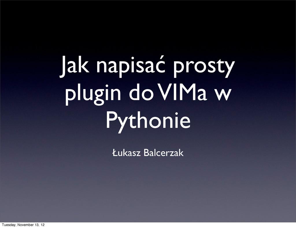 Jak napisać prosty plugin do VIMa w Pythonie Łu...