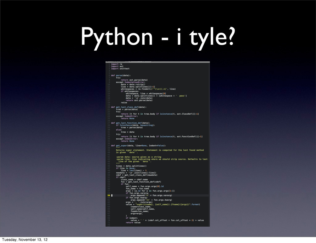 Python - i tyle? Tuesday, November 13, 12