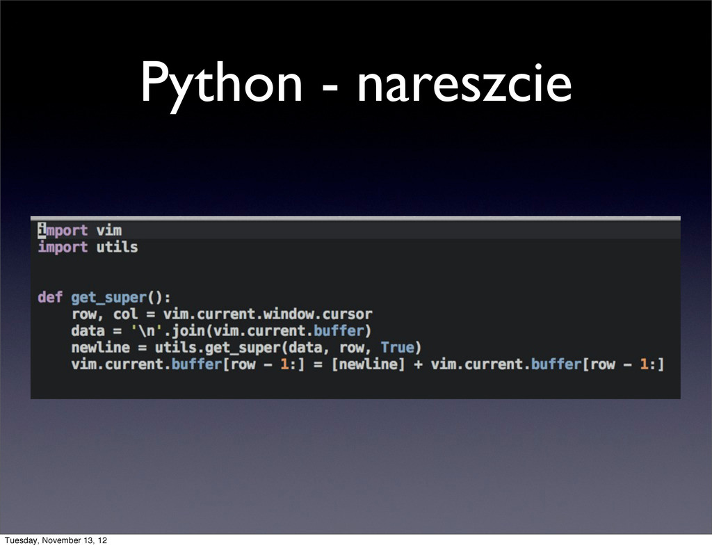 Python - nareszcie Tuesday, November 13, 12