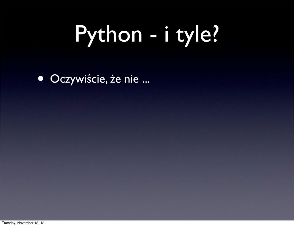 Python - i tyle? • Oczywiście, że nie ... Tuesd...