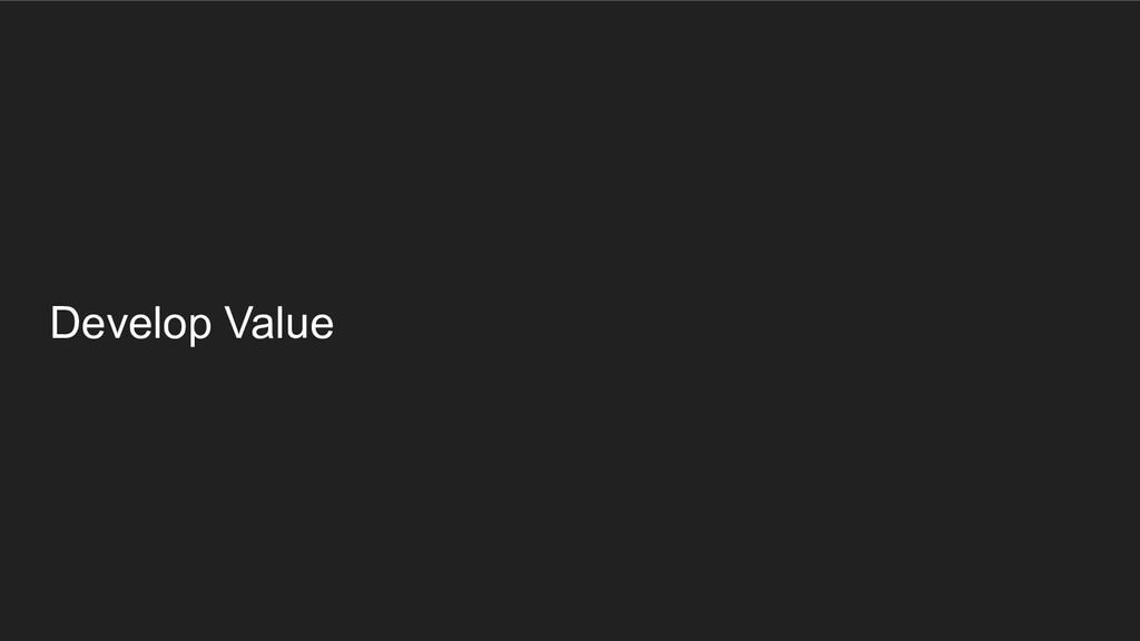 Develop Value