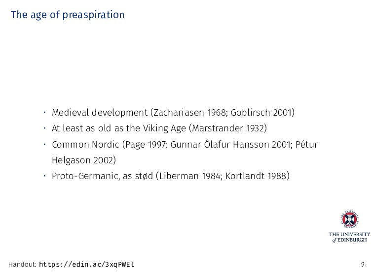 The age of preaspiration • Medieval development...