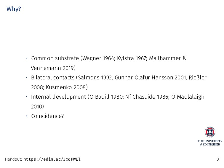 Why? • Common substrate (Wagner 1964; Kylstra 1...