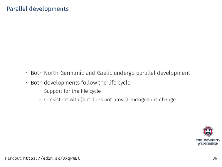 Parallel developments • Both North Germanic and...
