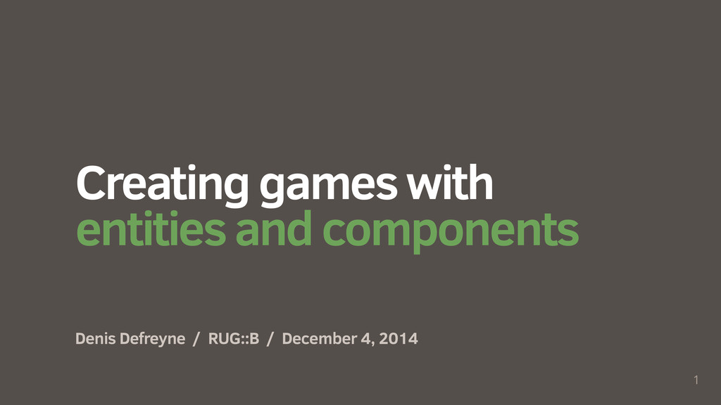 Creating games with entities and components Den...