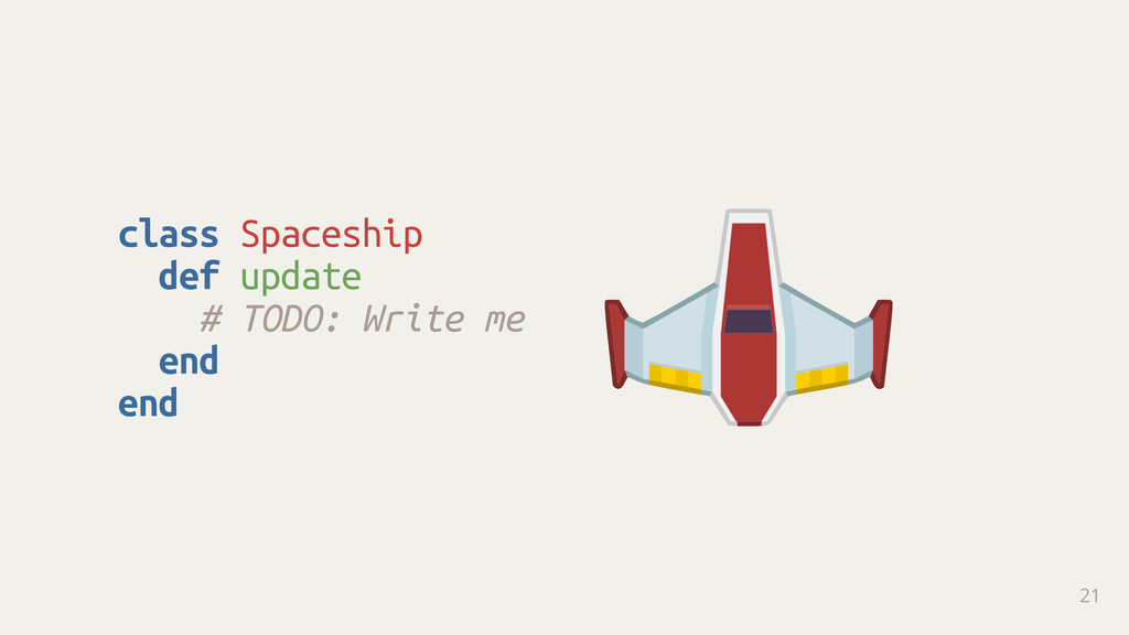 class Spaceship def update # TODO: Write me end...