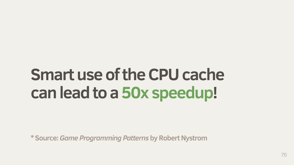Smart use of the CPU cache can lead to a 50x sp...