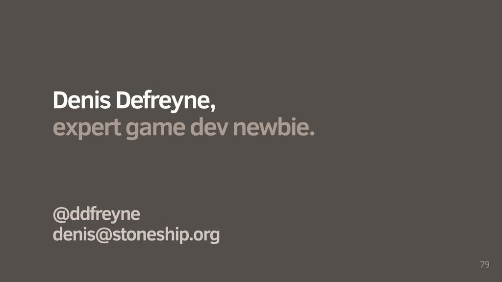 79 @ddfreyne denis@stoneship.org Denis Defreyne...