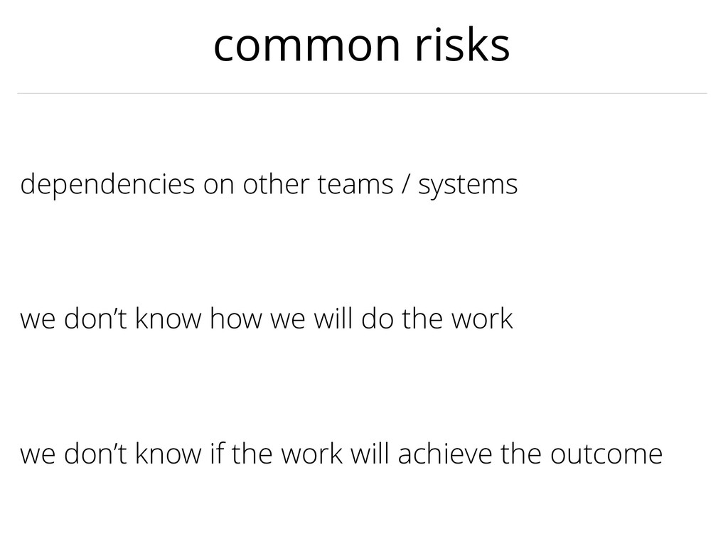 dependencies on other teams / systems we don't ...