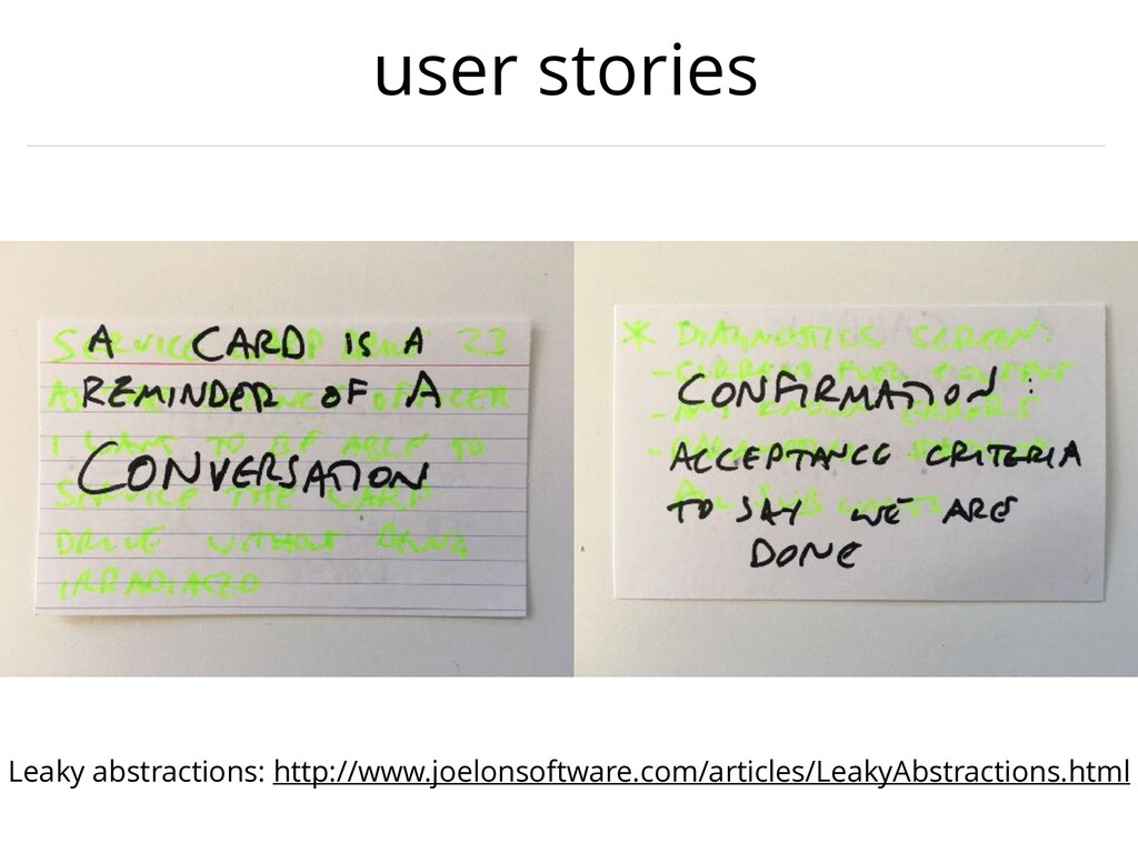 user stories Leaky abstractions: http://www.joe...