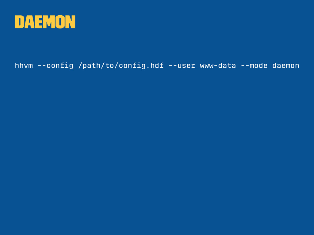 Daemon hhvm --config /path/to/config.hdf --user w...