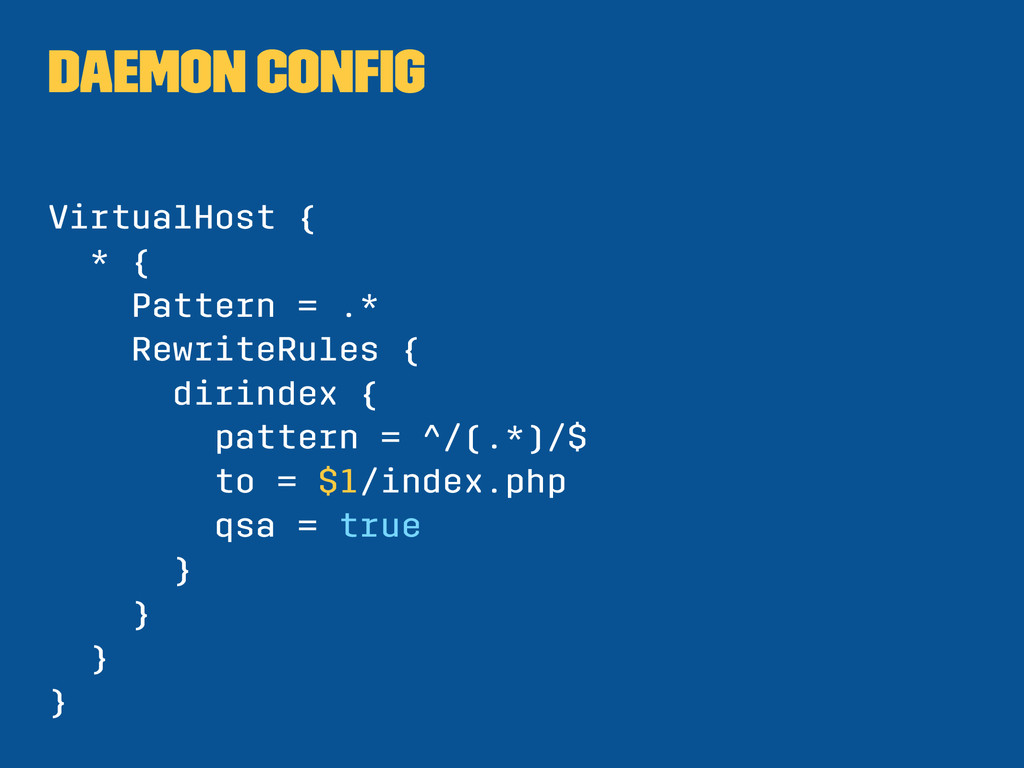 Daemon Config VirtualHost { * { Pattern = .* Rew...