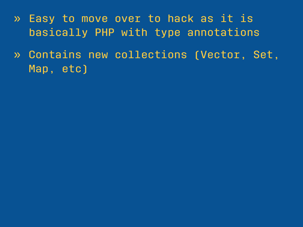 » Easy to move over to hack as it is basically ...