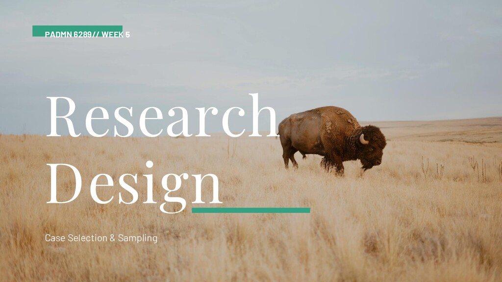Research Design Case Selection & Sampling PADMN...
