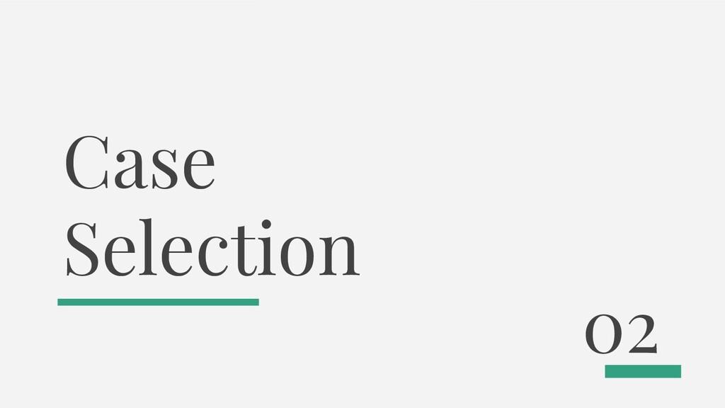 Case Selection 02